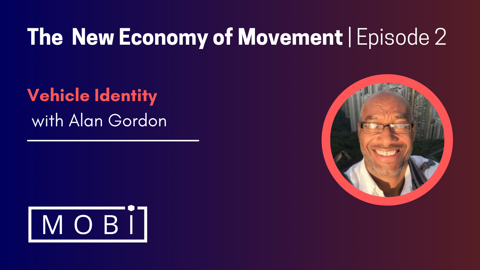 The New Economy of Movement: Vehicle Identity with Alan Gordon