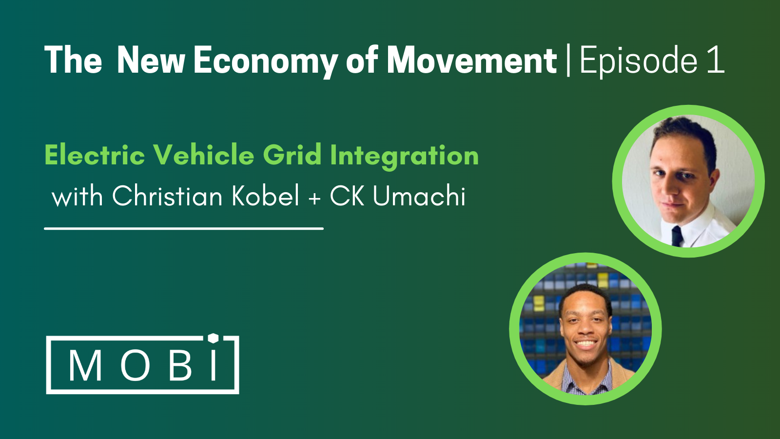 Electric Vehicle Grid Integration podcast with Christian Kobel and CK Umachi